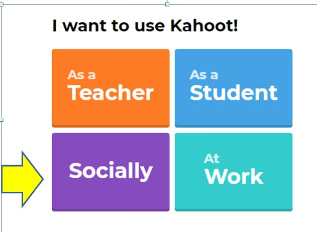 i want use Kahoot with yellow arrow